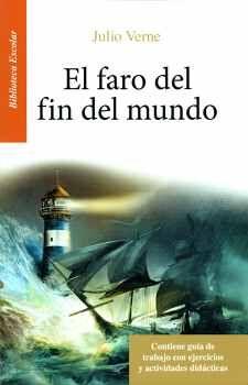FARO DEL FIN DEL MUNDO, EL -BIBLIOTECA ESCOLAR C GUIA/LB-