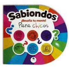 SABIONDOS -DESAFIA TU MENTE!-        (PARA CHICOS)