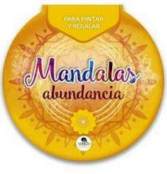 MANDALAS ABUNDANCIA -PARA PINTAR Y REGALAR- (CIRCULAR)
