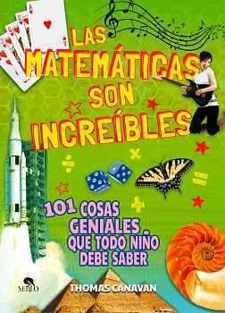 MATEMATICAS SON INCREIBLES, LAS -101 COSAS GENIALES QUE TOD