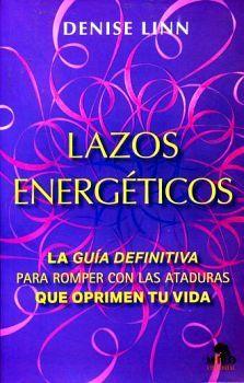 LAZOS ENERGETICOS -LA GUIA DEFINITIVA P/ROMPER CON LAS ATAD