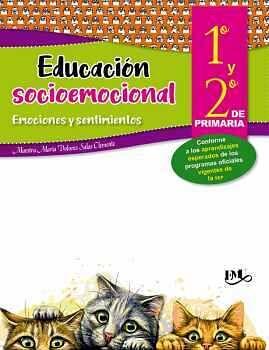 EDUCACION SOCIOEMOCIONAL 1RO. Y 2DO. PRIM. -EMOCIONES Y SENT.-