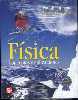 FISICA CONCEPTOS Y APLICACIONES 7ED. -ED.REVISADA-
