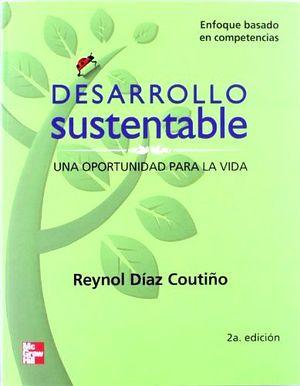 DESARROLLO SUSTENTABLE 2ED. -ENFOQ.BASADO.- (UNA OPOR