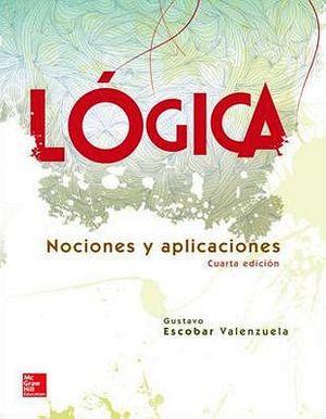 LOGICA 4ED. -NOCIONES Y APLICACIONES-