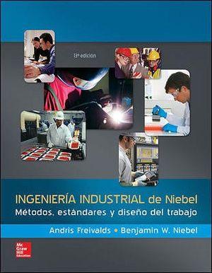 INGENIERIA INDUSTRIAL DE NIEBEL 13ED. -METODOS, ESTANDARES Y DIS-