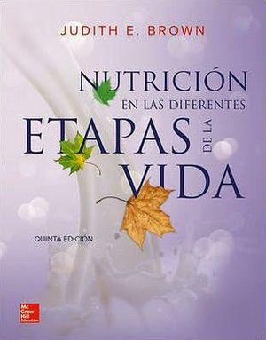 NUTRICION EN LAS DIFERENTES ETAPAS DE LA VIDA  5ED.             *