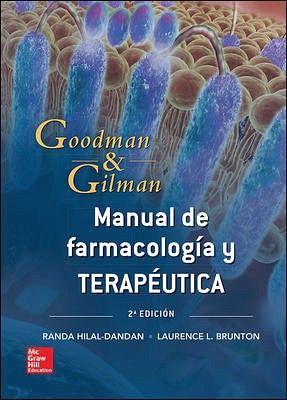 GOODMAN & GILMAN MANUAL DE FARMACOLOGIA Y TERAPEUTICA 2ED.