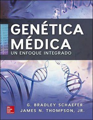 GENETICA MEDICA -UN ENFOQUE INTEGRADO-. SCHAEFER/THOMPSON