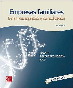 EMPRESAS FAMILIARES 4ED. -DINAMICA, EQUILIBRIO Y CONSOLIDACION-