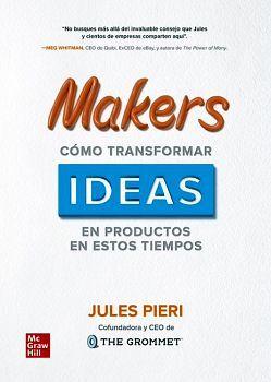 MAKERS COMO TRANSFORMAR IDEAS EN PRODUCTO (ED.2020)