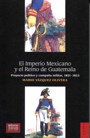 IMPERIO MEXICANO Y EL REINO DE GUATEMALA, EL