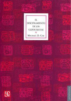 DESCIFRAMIENTO DE LOS GLIFOS MAYAS, EL