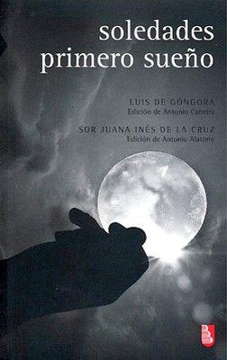SOLEDADES/PRIMERO SUEÑO 2ED.   (BIBLI. UNIVERSITARIA DE BOLSILLO)