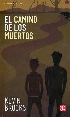 CAMINO DE LOS MUERTOS, EL (COL. A TRAVES DEL ESPEJO)
