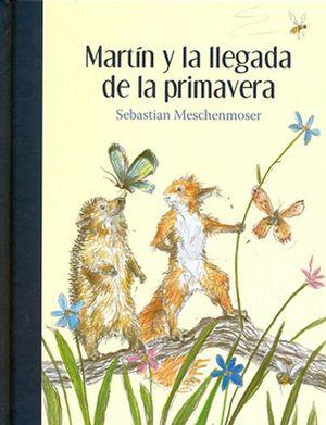 MARTIN Y LA LLEGADA DE LA PRIMAVERA (EMPASTADO)