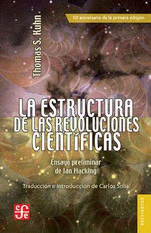 ESTRUCTURA DE LAS REVOLUCIONES CIENTIFICAS, LA 4ED.