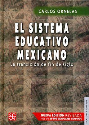 SISTEMA EDUCATIVO MEXICANO, EL 2ED. (NUEVA EDICION/EMPASTADO)