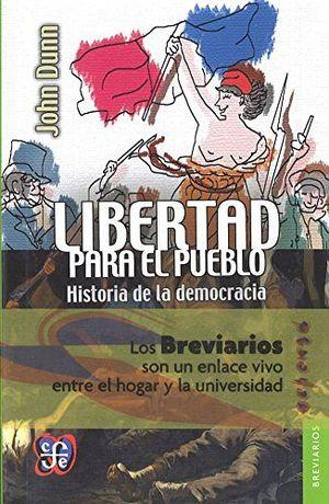 LIBERTAD PARA EL PUEBLO (HISTORIA DE LA DEMOCRACIA)