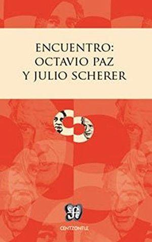 ENCUENTRO OCTAVIO PAZ Y JULIO SCHERER