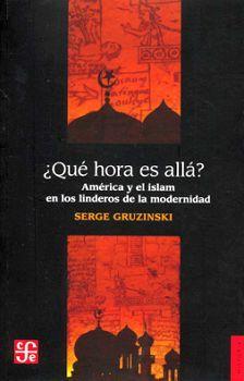 QUE HORA ES ALLA? -AMERICA Y EL ISLAM EN LOS LINDEROS DE LA MOD-