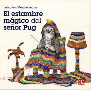 ESTAMBRE MAGICO DEL SEÑOR PUG, EL