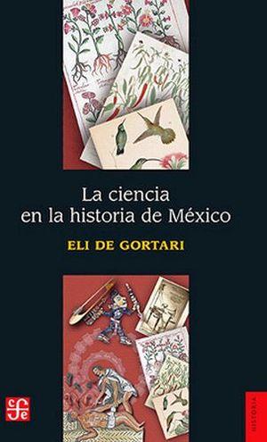 CIENCIA EN LA HISTORIA DE MEXICO, LA