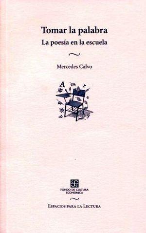 TOMAR LA PALABRA -LA POESIA EN LA ESCUELA-