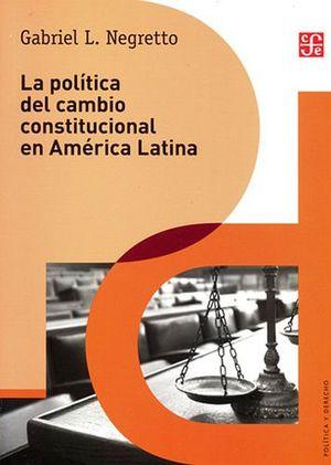 POLITICA DEL CAMBIO CONSTITUCIONAL EN AMERICA LATINA, LA