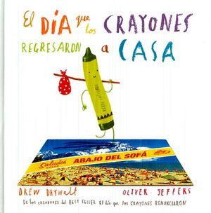 DIA QUE LOS CRAYONES REGRESARON A CASA, EL (EMPASTADO)