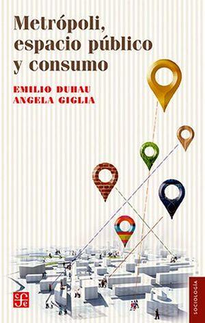 METROPOLI, ESPACIO PUBLICO Y CONSUMO