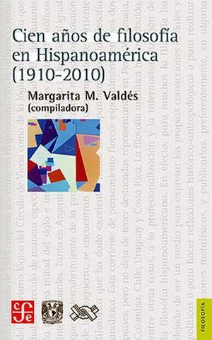 CIEN AÑOS DE FILOSOFIA EN HISPANOAMERICA (1910-2010)