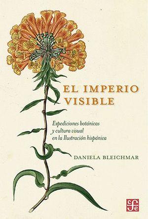 IMPERIO VISIBLE, EL -EXPEDICIONES BOTANICAS Y CULTURA V.- (EMP.)