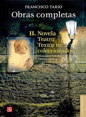 OBRAS COMPLETAS -II NOVELA TEATRO TEXTOS NO COLECCINADOS-