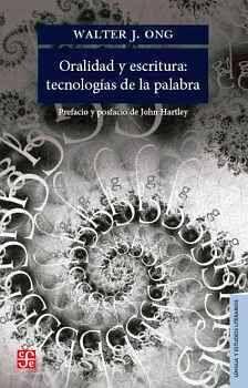 ORALIDAD Y ESCRITURA: TECNOLOGIAS DE LA PALABRA