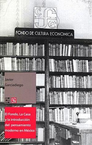 FONDO, LA CASA Y LA INTRODUCCION DEL PENSAMIENTO MODERNO EN MEXIC