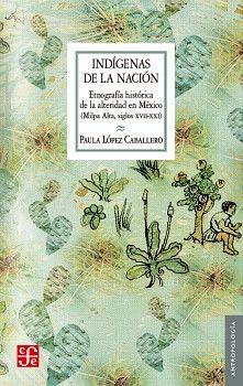 INDIGENAS DE LA NACION -ETNOGRAFIA HISTORICA DE LA ALTERIDAD-