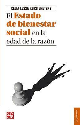 ESTADO DE BIENESTAR SOCIAL EN LA EDAD DE LA RAZON, LA (ECONOMIA)