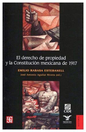 DERECHO DE PROPIEDAD Y LA CONSTITUCION MEXICANA DE 1917