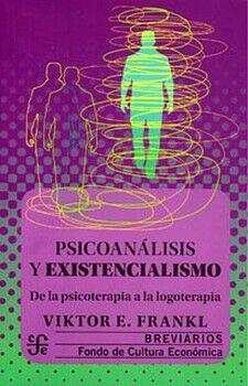 PSICOANALISIS Y EXISTENCIALISMO -DE LA PSICOTERAPIA A LA LOGO.-