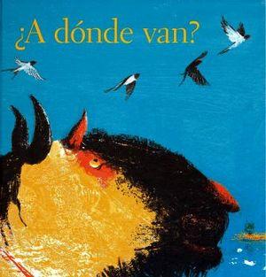 A DONDE VAN?                              (EMPASTADO)