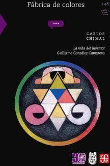 FABRICA DE COLORES -LA VIDA DEL INVENTOR GUILLERMO GONZALEZ-