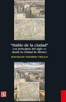 HABLO DE LA CIUDAD -LOS PRINCIPIOS DEL SIGLO XX DESDE LA CIUDAD-