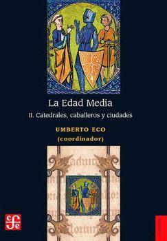 EDAD MEDIA, LA II -CATEDRALES,CABALLEROS Y CIUDADES-