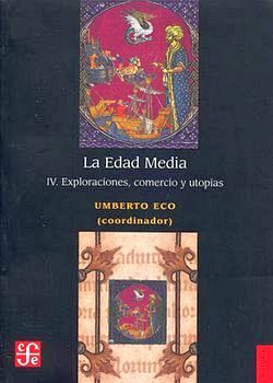 EDAD MEDIA, LA -IV EXPLORACIONES, COMERCIO Y UTOPIAS- (HISTORIA)