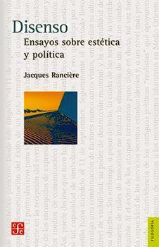 DISENSO -ENSAYOS SOBRE ESTETICA Y POLITICA-