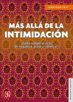 MAS ALLA DE LA INTIMIDACION               (EDUCACION Y PEDAGOGIA)