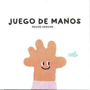JUEGO DE MANOS -PARA JUGARLO CON MIS AMIGOS- (EMPASTADO)