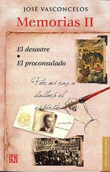 MEMORIAS (II) -EL DESASTRE/EL PROCONSULADO-