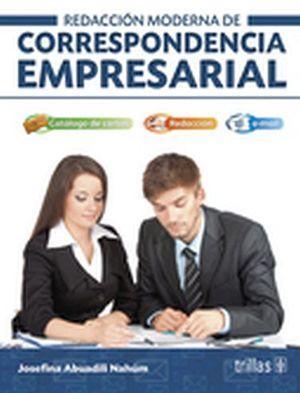 REDACCION MODERNA DE CORRESPONDENCIA EMPRESARIAL 3ED. (MANUAL)